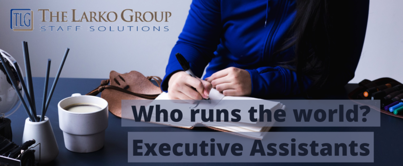 Who Runs the World? Executive Assistants!
